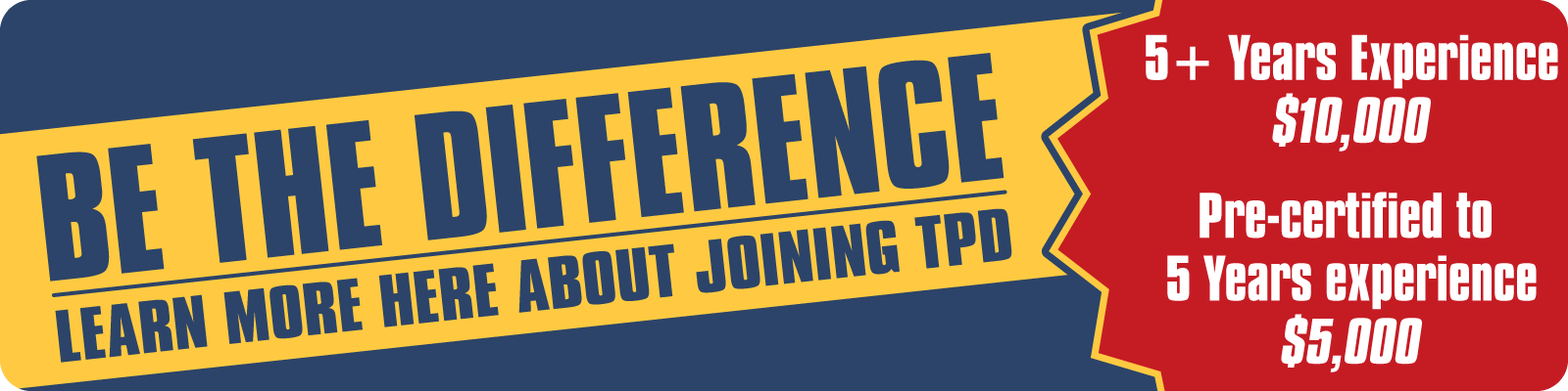 Be the Difference! Learn more about Joining TPD Today.